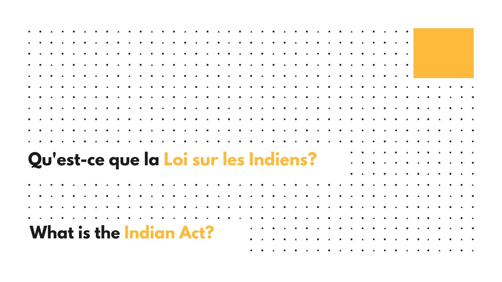 Qu'est-ce que la Loi sur les Indiens?